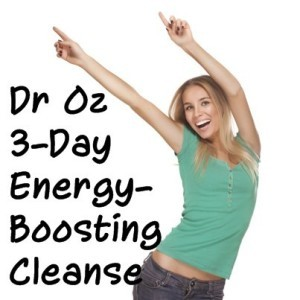 Dr Oz 3-Day Energy-Boosting Cleanse & Dr Oz's Easy To Follow Food Plan