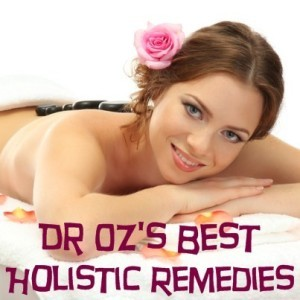 Dr Oz: All-Natural Holistic Cures & Dr Oz's Biggest Health Mistake