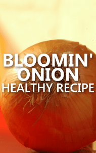 Dr Oz: Healthy Bloomin' Onion Recipe Calories by Chef Todd Wilbur
