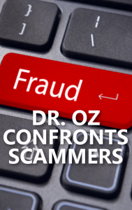 Dr. Oz will confront scammers who use his name without his permission on his show May 1, 2015.