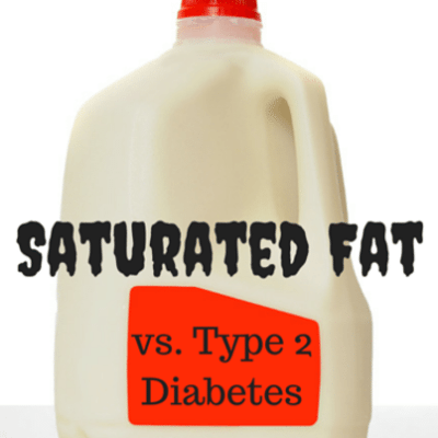 Saturated Fats Vs Type 2 Diabetes + Does Fat Make You Fat?