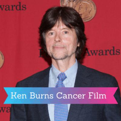 ken-burns-cancer-