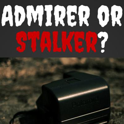 admirer-stalker-