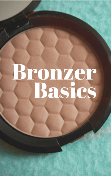 Bronzer Basics: What is Bronzer For? When + How To Apply Bronzer