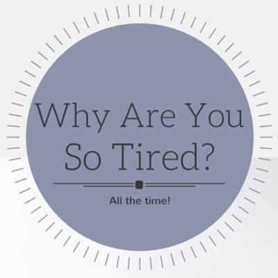why-are-you-so-tired-
