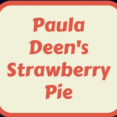 Paula-Deen-Strawberry-Pie-