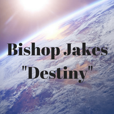 bishop-jakes-destiny-