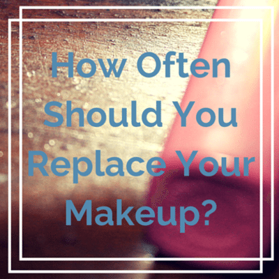 how-often-replace-makeup-
