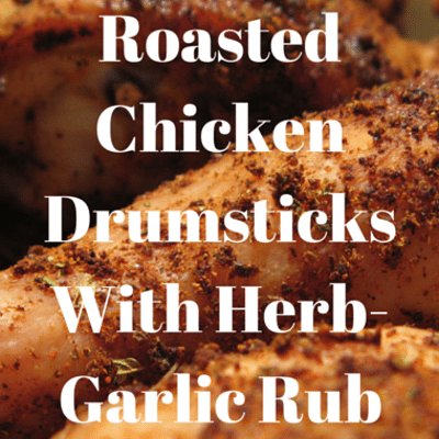 Dr Oz: Roasted Chicken Drumsticks With Herb-Garlic Rub