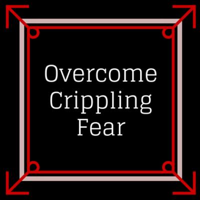 crippling-fear-