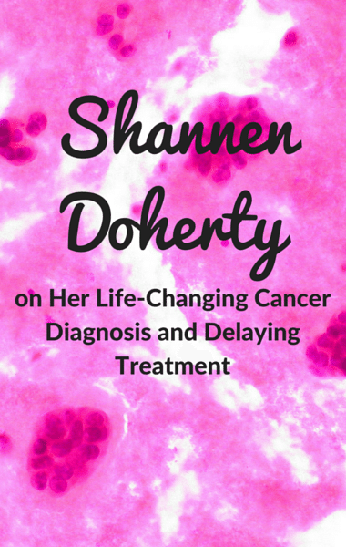 Dr Oz: Shannen Doherty Breast Cancer + Delaying Treatment