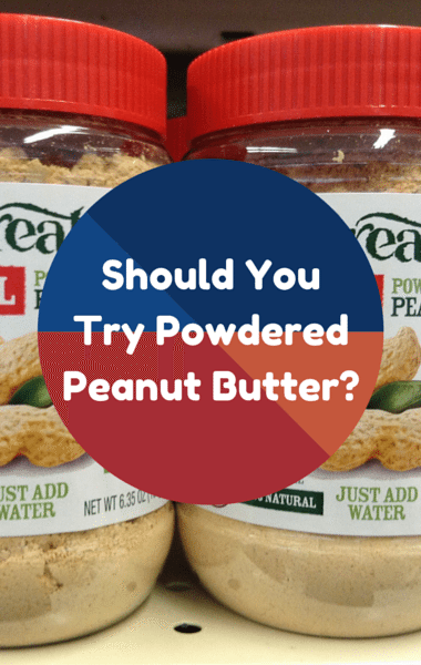Dr Oz: Powdered Peanut Butter VS Regular + Healthier Option?