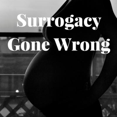 surrogacy-gone-wrong-