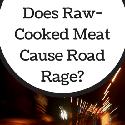 Dr Oz: Road Rage From Raw-Cooked Meat + Safe Cooking Tips