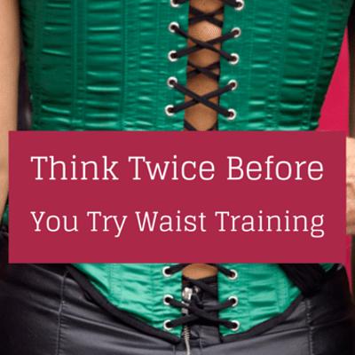 waist-training-danger-